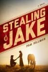 Stealing Jake - Pam Hillman