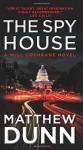 The Spy House: A Will Cochrane Novel - Matthew Dunn