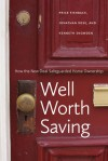 Well Worth Saving: How the New Deal Safeguarded Home Ownership - Price Fishback, Jonathan Rose, Kenneth Snowden