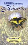 An Introduction to Southern California Butterflies - Fred Heath, Herbert Clarke