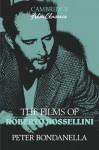 The Films of Roberto Rossellini - Peter Bondanella