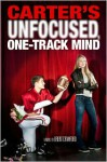 Carter's Unfocused, One-Track Mind - Brent Crawford