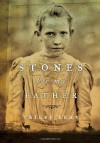 Stones for My Father - Trilby Kent