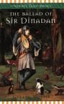 The Ballad of Sir Dinadan - Gerald Morris