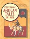 Ashley Bryan's African Tales, Uh-Huh - Ashley Bryan
