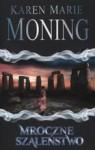 Mroczne szaleństwo - Karen Marie Moning