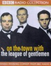 On the Town with The League of Gentlemen - Mark Gatiss, Steve Pemberton, Jeremy Dyson, Reece Shearsmith