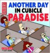 Another Day In Cubicle Paradise - Scott Adams, Erin Friedrich