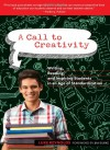 A Call to Creativity: Writing, Reading, and Inspiring Students in an Age of Standardization - Luke Reynolds, Jim Burke