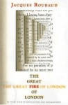 The Great Fire of London: A Story with Interpolations and Bifurcations - Jacques Roubaud, Dominic Di Bernardi