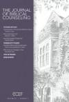 Journal of Biblical Counseling, Volume 26 #2 - Tim Lane, Winston Smith, Michael Emlet, Aaron Sironi, Ed Welch, Cecelia Bernhardt, David A. Powlison