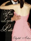 For the Love of Pete - Elizabeth Adams