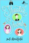 Theater Shoes (Turtleback School & Library Binding Edition) - Noel Streatfeild, Diane Goode