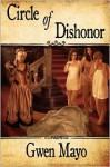 Circle of Dishonor - Gwen Mayo