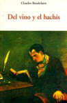 Del vino y el hachís - Charles Baudelaire