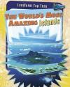 The World's Most Amazing Islands - Anita Ganeri