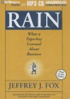 Rain: What a Paperboy Learned about Business - Jeffrey J. Fox
