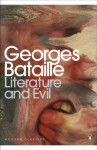 Literature and Evil (Penguin Modern Classics) - Georges Bataille, Alastair Hamilton