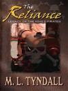 The Reliance (Legacy of the King's Pirates, Book 2) - M.L. Tyndall