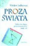 Proza świata : szkice do obrazu powieściopisarstwa wieku XX - Wacław Sadkowski