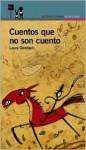 Cuentos Que No Son Cuento - Laura Devetach