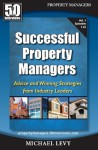 Successful Property Managers: Advice and Winning Strategies from Industry Leaders (Vol. 1) - Michael Levy