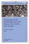 Scholarship in the Postmodern Era: New Venues, New Values, New Visions: New Directions for Teaching and Learning, Number 90 - Kenneth J. Zahorski
