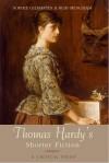 Thomas Hardy's Shorter Fiction: A Critical Study - Sophie Gilmartin, Rod Mengham