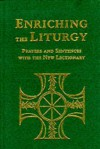 Enriching the Liturgy: Prayers and Sentences with the New Lectionary - Jonathan Young