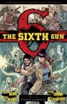 The Sixth Gun, V4: A Town Called Penance - Cullen Bunn, Charlie Chu, Brian Hurtt, Tyler Crook, Bill Crabtree, Bill Crabtree