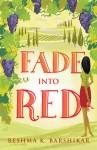 Fade Into Red - Reshma K. Barshikar