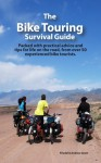 The Bike Touring Survival Guide - Friedel Grant, Andrew Grant