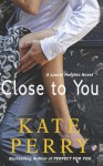 Close to You - Kate Perry