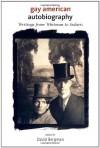 Gay American Autobiography: Writings from Whitman to Sedaris - David Bergman