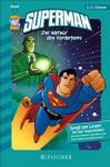 Superman 01: Der Meteor des Verderbens: Fischer. Nur für Jungs (German Edition) - Paul Kupperberg, Aus dem Amerikanischen von Strohm, Leo H., Shawn McManus, Erik Doescher, Mike DeCarlo, Lee Loughridge