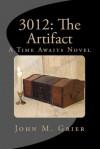 3012: The Artifact - John M. Grier