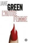 L'autre femme (BEST.SEL.FEM.) (French Edition) - Jane Green