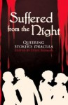 Suffered from the Night: Queering Stoker's Dracula - Steve Berman, Lee Thomas, Livia Llewellyn, Ed Madden, Damon Shaw, Jason Andrew, Rajan Khanna, Elka Cloke, William P. Coleman, Traci Castleberry, Jeff Mann, Laird Barron, Sven Davisson, Seth Cadin