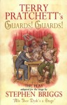 Guards! Guards!: The Play - Stephen Briggs, Terry Pratchett
