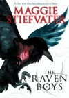 The Raven Boys (Raven Cycle, #1) - Maggie Stiefvater