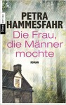 Die Frau, die Männer mochte: Roman ( 8. September 2015 ) - Petra Hammesfahr