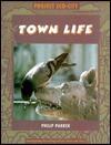 Town Life - Philip Parker