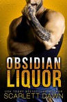 Obsidian Liquor (Lion Security Book 1) - Scarlett Dawn