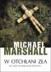 W otchłani zła - Michael Marshall Smith