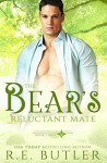 The Bear's Reluctant Mate (Uncontrollable Shift #3) - R.E. Butler