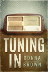 Tuning In - Donna Brown