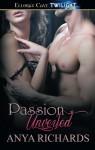 Passion Unveiled - Anya Richards