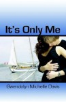 It's Only Me - Gwendolyn Michelle Radcliff