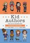 Kid Authors: True Tales of Childhood from Famous Writers (Kid Legends) - David Stabler, Doogie Horner