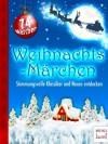 Weihnachts-Märchen: Stimmungsvolle Klassiker und Neues entdecken - Heinrich Pröhle, Jacob Grimm, Wilhelm Grimm, Hans Christian Andersen, Charles Dickens